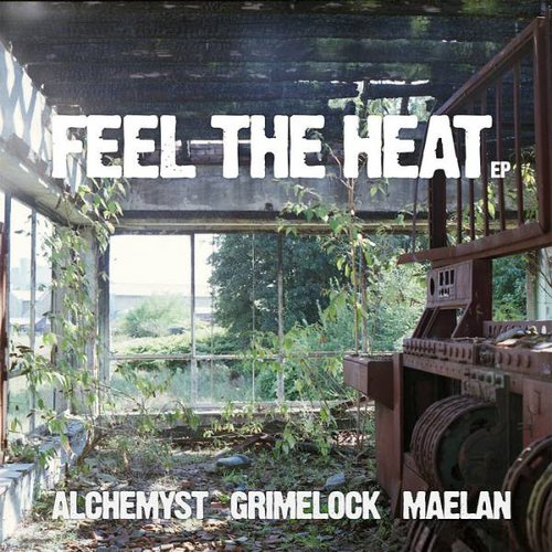 Alchemyst / Grimelock / Maelan - Feel The Heat EP