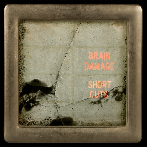Brain Damage - Short Cuts