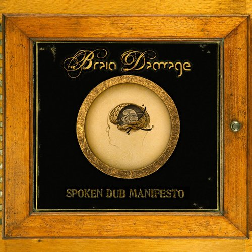 Brain Damage - Spoken Dub Manifesto Vol. 1