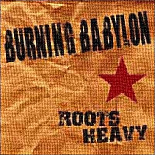 Burning Babylon - Roots Heavy