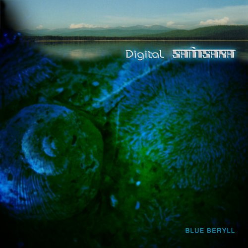 Digital Samsara - Blue Beryll