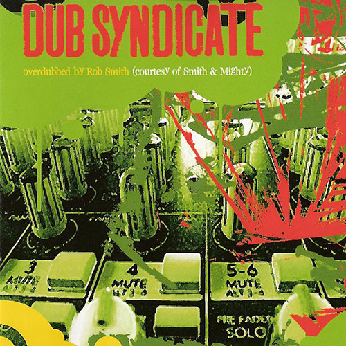 Dub Syndicate - Overdubbed by Rob Smith