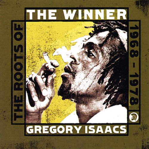 Gregory Isaacs - The Winner, The Roots Of Gregory Isaacs 1968-1978