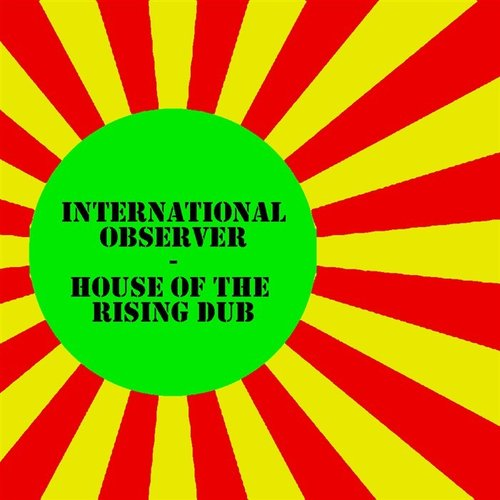 International Observer - House Of The Rising Dub EP