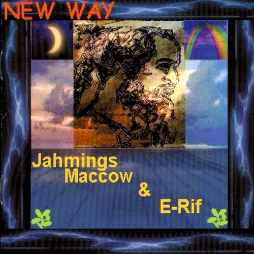 Jahmings MacCow & E-Rif - New Way