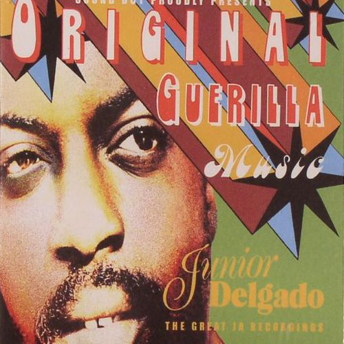 Junior Delgado - Original Guerilla Music