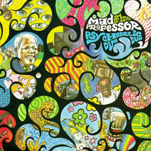 Mad Professor - Psychedelic Dub