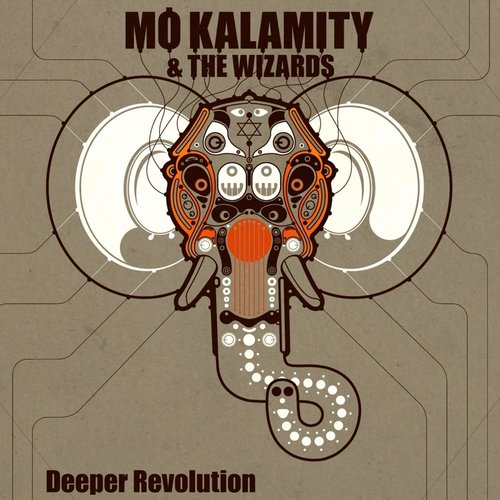 Mo'Kalamity & The Wizards - Deeper Revolution