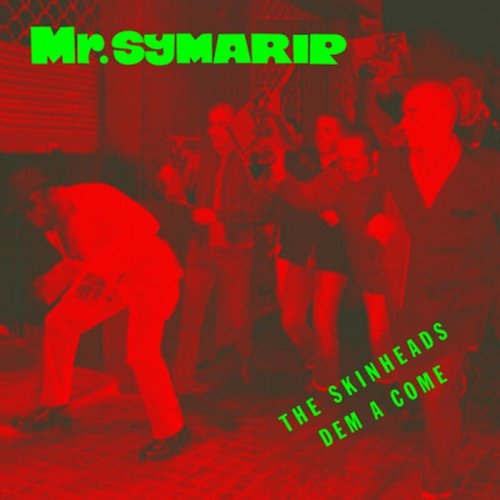 Mr. Symarip - The Skinheads Dem A Come