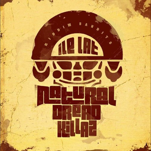 Natural Dread Killaz - Ile Lat...