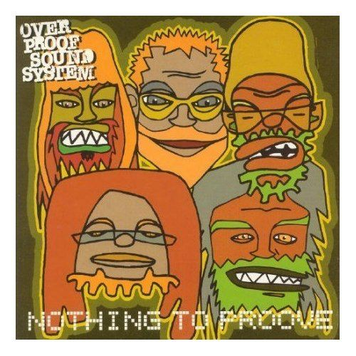 Over Proof Sound System - Nothing To Proove