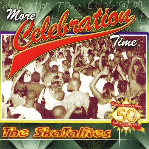 The Skatalites - More Celebration Time